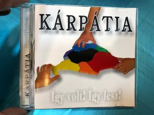 Kárpátia - Így volt! Így lesz! / Rockworld Audio CD KCD002 / Magyarország katonái, Három bika, Csatadal, Kanyargós (KCD002)