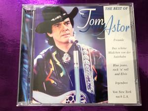 The Best Of Tom Astor / Freunde, Das Schöne Mädchen Von Der Autobahn, Blue Jeans,Rock 'N' Roll Und Elvis, Irgendwo, Von New York Nach L.A. / Disky Audio CD 1996 / DC 865332