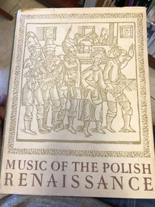 Music of the Polish Renaissance by Jozef M. Chominski, Zofia Lissa / A selection of works from the 16th and the beginning of the 17th century / Polskie Wydawnictwo Muzyczne 1955 / Hardcover / Translated by Claire Grece Dabrowska (PolishRenaissance)