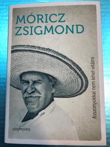 Asszonyokkal nem lehet vitázni - Móricz Zsigmond / Lappangó Művek / Szépmíves kiadó / Hardcover 2017 (9786155662348)