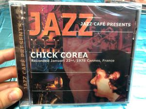 Jazz Café Presents - Chick Corea / Recorded Januari 22nd, 1978 Cannes, France / Galaxy Music Audio CD 2001 / 3899082