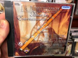 J. G. Albrechtsberger - Music for Entertainment / Pál Németh flute - Members of Savaria Baroque Orchestra on period instruments/ Andrea Vigh harp / Hungaroton Classic Audio CD HCD 32647 (5991813264725)