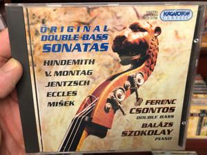 Original Double bass Sonatas - Hindemith, V. Montag, Jentzsch, Eccles, Mišek / Ferenc Csontos Double Bass - Balázs Szokolay piano / Hungaroton Classic Audio CD 1998/ HCD 31758 (5991813175823)