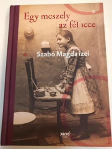 Egy meszely az fél icce - Szabó Magda ízei by Tasi Géza / Jaffa kiadó 2016 / Hardcover / Magda Szabó's family recipe book (9786155609725)