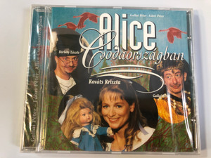 Gallai Peter - Fabri Peter - Alice Csodaorszagban / Borbely Laszlo, Kovats Kriszta, Gallai Peter / MI-5 Records Audio CD 1999 / ALI.001