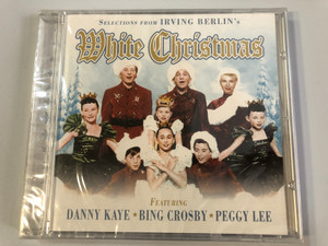Selections From Irving Berlin's - White Christmas / Featuring Danyy Kaye, Bing Crosby, Peggy Lee / Prism Leisure Audio CD 2005 / PLATCD 1339