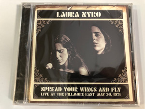 Laura Nyro – Spread Your Wings And Fly: Live At The Fillmore East May 30, 1971 / Columbia Audio CD / COL 515209 2