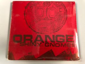Orange - Shiny Gnomes / Our Choice Audio CD 1993 / RTD 195.1548.2