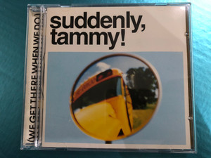 Suddenly, Tammy! – (We Get There When We Do.) / Warner Bros. Records Audio CD 1995 / 9362-45831-2