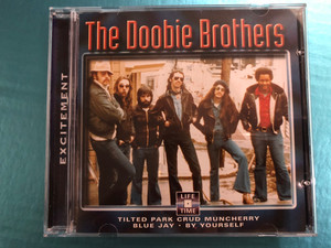 The Doobie Brothers – Excitement / Tilted Park Crud Muncherry, Blue Jay, By Yourself / Life Time Audio CD / LT 5005