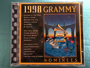 1998 Grammy Nominees / Record Of The Year: Paul Cole, Shawn Colvin, Sheryl Crow, Hanson, R. Kelly / Best New Artist: Fiona Apple, Erykah Badu, Paula Cole, Hanson / MCA Records Audio CD 1998 / MCD 11752