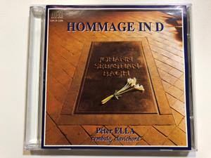 Johann Sebastian Bach - Hommage in D / Péter Ella cembalo, clavichord / Sound Express Audio CD - EPCD 2250 / (HommageinD-CD)