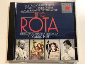 """La Strada"" - Ballet Suite, Concerto For Strings, Dances From ""Il Gattopardo"" - Nino Rota / Orchestra Filarmonica Della Scala, Riccardo Muti / Sony Classical Audio CD 1995 / SK 66 279"