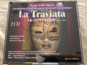 World of the Opera - La Traviata by Giuseppe Verdi / 2x Audio CD / Special Edition / The Greatest Italian Operas / Virginia Zeani, Ion Buzea, Nicolae Herlea / Chorus & Orchestra of the Romanian Opera Bucharest / Conducted by Jean Bobescu / Selected Sound Carrier 1996 (7619929190827)