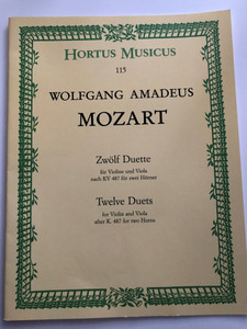 Hortus Musicus 115 - Wolfgang Amadeus Mozart - Zwölf Duette - Twelve Duets for violin and viola after K.487 for two Horns / Edited by Willy Müller-Crailsheim / Bärenreiter Kassel - HM 115 (9790006002405)