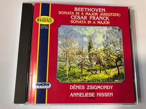 Beethoven: Sonata In A Major (Kreutzer), Cesar Franck: Sonata In A Major / Denes Zsigmondy - violin, Anneliese Nissen - piano / Classical Diamonds / Hungaroton Classic Audio CD 1997 Stereo / CLD 4034