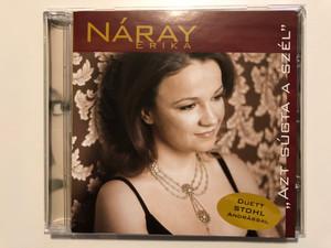 """Náray Erika – """"Azt Súgta A Szél"""" / Pentaton Audio CD 2006 / PEN-005"""