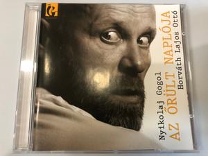Nyikolaj Gogol - Az őrült naplója / Hungarian Audio Book Read by Horváth Lajos Ottó / Hungarian edition of The Diary of a Madman / Galeon Audio CD CD 010 (9789630651165)