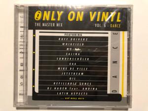 Only On Vinyl Vol. 6 - Dance / The Master Mix / Featuring: Ruff Driverz, Whigfield, Mo-Do, Salina, Sonderschüler, 666, Mike De Ville, Jetstream, Oil, Refillable-Tunes, DJ Hagen Feat. Andina / ZYX Music Audio CD 2000 / ZYX 55196-2