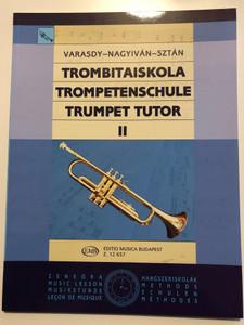 Trombitaiskola II - Trumpet Tutor II by Varasdy Frigyes - Nagyiván Éva - Sztán István / Editio Musica Budapest 2016 / Paperback / Trompetenschule / Z. 12 657 (9790080126578)