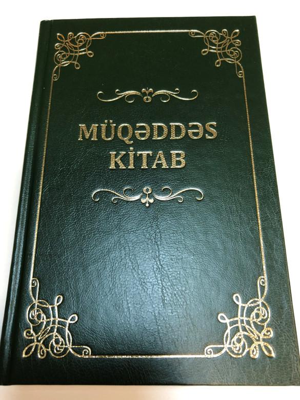 Azeri Holy Bible - Müqəddəs Kitab / The Holy Bible in Azerbaijani Latin / United Bible Societies 2012 / Hardcover green (9783869543314)