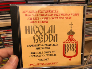 Nicolai Gedda - Who could describe with human words / Ken Kielin Voisi Kuvaella / The Male choir of Uspensky Cathedral Helsinki / Conducted by Peter Mirolybov / UKMCD-494 / (NicolaiGedda)