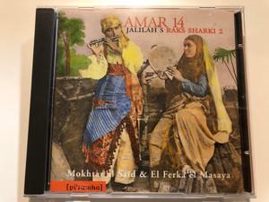 Amar 14 - Jalilah's Raks Sharki 2 / Mokhtar al Saïd & El Ferka el Mesaya / Piranha Audio CD 1994 / pir 45-2