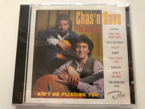 Chas And Dave – Ain't No Pleasing You (The Best Of) / Including: Turn That Noise Down, That Old Piano, Wallop, Rabbit, That's What I Like, Margate, Musn't Grumble, The Sideboard Song / Pulse Audio CD 1997 /PLS CD 157