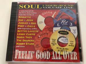 Soul Underground Volume One - Feelin' Good All Over / A Selection of 24 Northern Soul tracks from the vaults of Roulette End, Josie Jubilee, Gee Port, Calla / With legendary artists: Bettye Lavette, Lenny Curtis / Sequel Records Audio CD 1995 / NEM CD 759