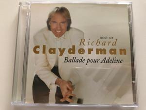Best Of Richard Clayderman - Ballade Pour Adeline / Eurotrend Audio CD Stereo / CD 153.042