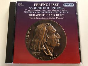 Ferenc Liszt - Symphonic Poems, Transcriptions for two pianos - Vol. 4 / Mazeppa, Prometheus, Festklange / Budapest Piano Duet (Tamás Kereskedő, Zoltán Pozsgai) / Hungaroton Classic Audio CD 1999 Stereo / HCD 31752