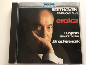 Beethoven – Symphony No. 3 Eroica / Hungarian State Orchestra, János Ferencsik / Hungaroton Audio CD 1994 Stereo / HCD 12566-2