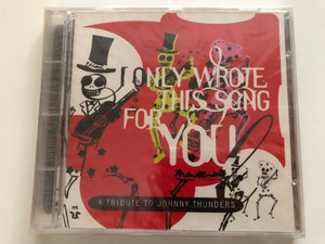 I Only Wrote This Song For You - A Tribute To Johnny Thunders / Castle Communications PLC Audio CD / ESS CD 223