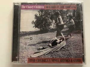 The Clancy Children – So Early In The Morning: Irish Children's Songs Rhymes & Games / Tradition Audio CD 1997 / TCD 1053