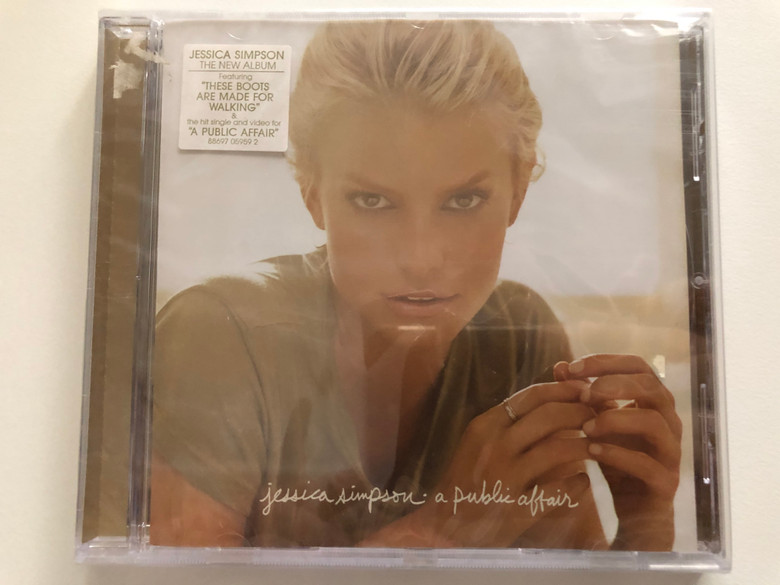 Jessica Simpson – A Public Affair / The New Album featuring: ''These Boots Are Made For Walking'' & the hit single and video for ''A public affair'' / Sony BMG Music Entertainment Audio CD 2007 / 88697 05959 2