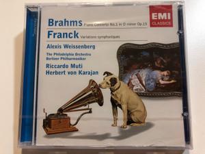 Brahms: Piano Concerto No.1 in D minor Op. 15, Franck: Variatons symphoniques / Alexis Weissenberg, The Philadelphia Orchestra, Berliner Philharmoniker / Riccardo Muti, Herbert von Karajan / EMI Audio CD 2004 / 724358579727