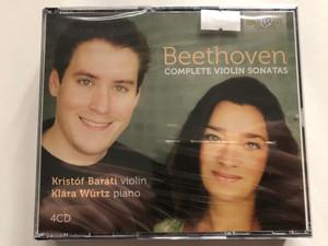 Ludwig van Beethoven 4CD 2011-2012 Complete Violin Sonatas / Violin: Kristóf Baráti, Piano: Klára Würtz / Over 3 hours of unsurpassed classical music / Brilliant Classics (5028421943107)