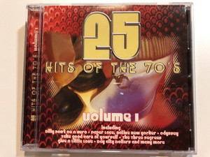 25 Hits Of The 70's - Volume 1 / Billy Don't Be A Hero - Paper Lace, Native New Yorker - Odyssey, Take Good Care Of Yourself - The Three Degrees, Give A Little Love - Bay City Rollers / Time Music International Limited Audio CD / TMI609