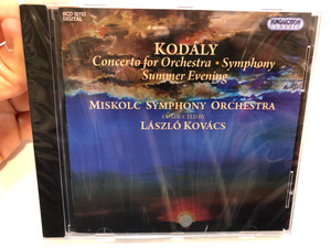 Kodaly - Concerto For Orchestra, Symphony Summer Evening / Miskolc Symphony Orchestra, Conducted by Laszlo Kovacs / Hungaroton Classic Audio CD 2012 Stereo / HCD 32723
