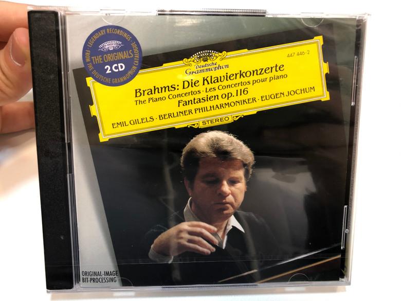 Brahms - Die Klavierkonzerte: The Piano Concertos, Les Concertos pour piano; Fantasien Op. 116 / Emil Gilels, Berliner Philharmoniker, Eugen Jochum / Deutsche Grammophon 2x Audio CD Stereo / 447 446-2