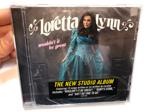 Loretta Lynn – Wouldn't It Be Great / The New Studio Album, Featuring 13 songs written or co-written by Loretta, Includes ''Wouldn't It Be Great?'', ''Ruby's Stool'' and ''Ain't No Time To Go'' / Legacy Audio CD 2018 / 19075876962