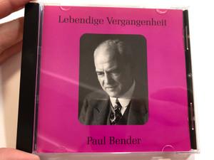 Lebendige Vergangenheit - Paul Bender / Historic Recordings Audio CD 1999 Mono / 89192