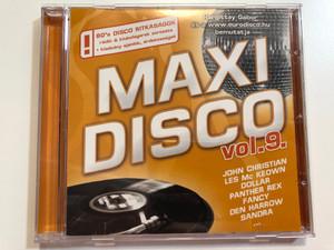 Maxi Disco Vol. 9. / John Christian, Les McKeown, Dollar, Panther Rex, Fancy, Den Harrow, Sandra... / 80's Disco Ritkasagok, radio & klubslagerek sorozata + kiadvany ajanlok, erdekessegek / Hargent Media Audio CD 2010 / HGEU775