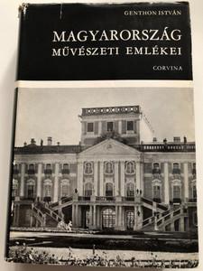 Magyarország művészeti emlékei by Genthon István / Hungarian Art history monuments / Corvina kiadó 1974 / Hardcover / Kunstdenkmäler in Ungarn (9631310191)