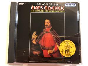 Balassi Bálint: Ékes Énekek - 16th Century Hungarian Songs / Hungaroton Classic Audio CD 1994 Stereo / HCD 31562