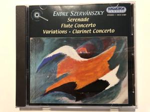 Endre Szervanszky - Serenade, Flute Concerto, Variations, Clarinet Concerto / Hungaroton Classic Audio CD 2001 Stereo / HCD 31987