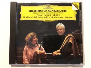 Brahms: Violinkonzert, Violin Concerto . Concerto Pour Violon / Anne-Sophie Mutter, Berliner Philharmoniker, Herbert von Karajan / Deutsche Grammophon Audio CD Stereo / 400 064-2