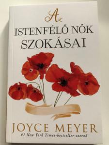 Az Istenfélő nők szokásai by Joyce Meyer / Hungarian edition of Habits of a Godly Woman / Immanuel Alapítvány 2021 / Paperback / #1 New York Times Best seller (9786156017192)