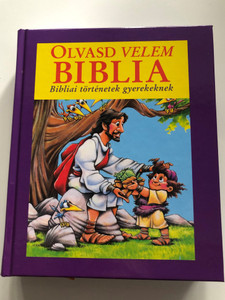 Olvasd velem Biblia - Bibliai történetek gyerekeknek by Doris Rikkers, Jean E. Syswerda / Hungarian edition of Read with Me Bible / Children will love listening to it with you as you instill a love of God's Word in their hearts / Hardcover (9786156017178)