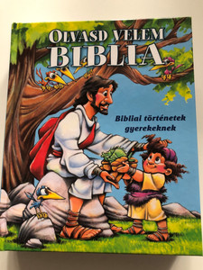 Olvasd velem Biblia by Doris Rikkers, Jean E. Syswerda / Immanuel Alapítvány 2021 / Hungarian edition of Read with Me Bible / Children will love listening to it with you as you instill a love of God's Word in their hearts / Hardcover (9786156017185)